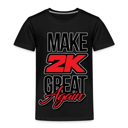 Make 2k Great Again - Toddler Premium T-Shirt