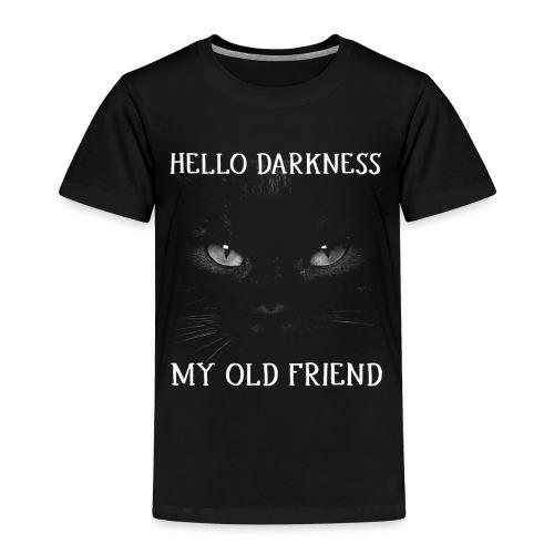 Hello Darkness My Old Friend Black Cat Halloween - Toddler Premium T-Shirt