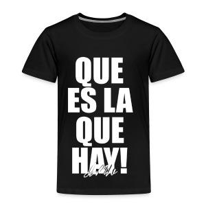 Que es la que hay! Ian Mikel Black T-shirt - Toddler Premium T-Shirt
