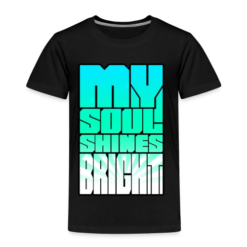 My Soul Shines Bright - Toddler Premium T-Shirt