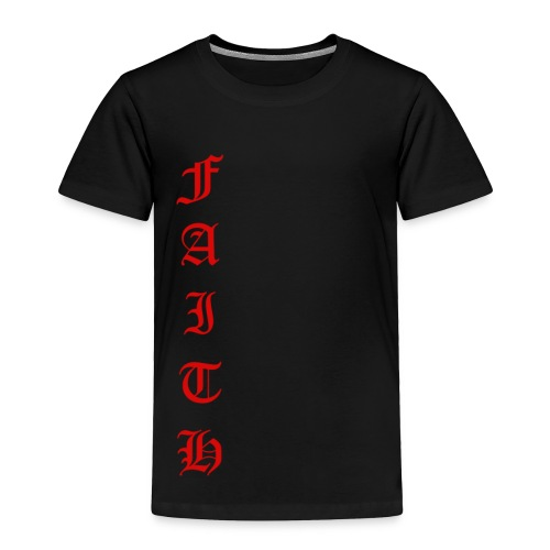 Faith Text - Toddler Premium T-Shirt