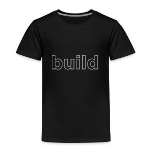 build logo (white for use on Dark Shirts) - Toddler Premium T-Shirt