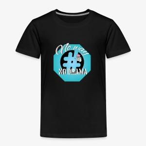 No way No Drama - Toddler Premium T-Shirt