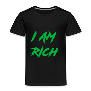 I AM RICH (WASTE YOUR MONEY) - Toddler Premium T-Shirt