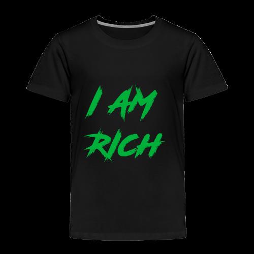 I AM RICH (WASTE YOUR MONEY) - Toddler Premium T-Shirt