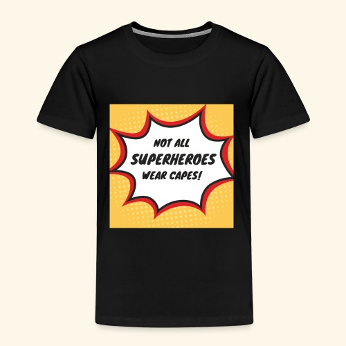 superhero no cape - Toddler Premium T-Shirt