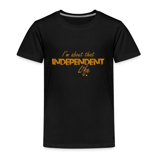 The Independent Life Gear - Toddler Premium T-Shirt