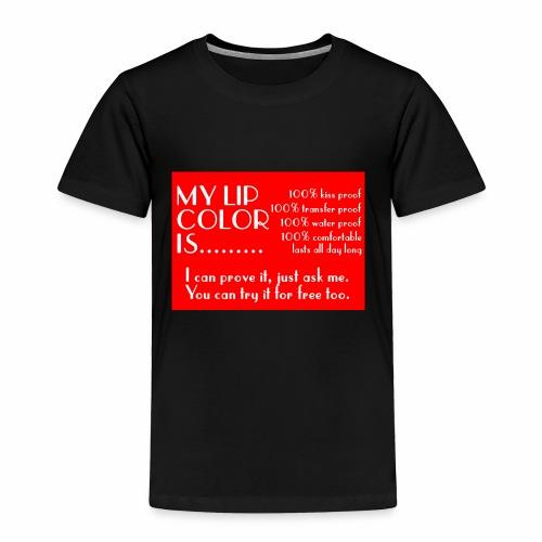 my lip color is..... - Toddler Premium T-Shirt