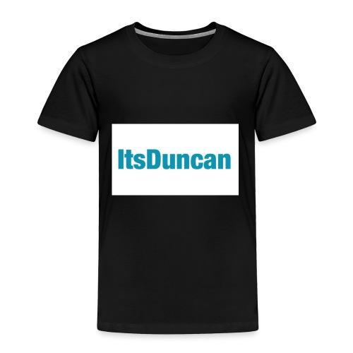 Its Duncan - Toddler Premium T-Shirt