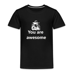 You Are Awesome White - Toddler Premium T-Shirt