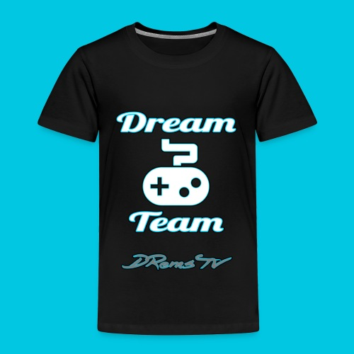 Dream Team - Toddler Premium T-Shirt