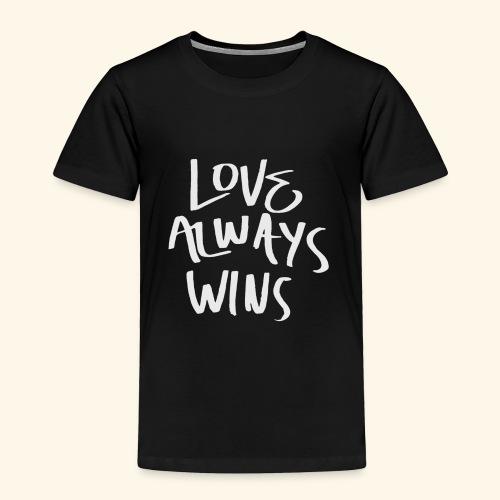 Love Always Wins Swagg - Toddler Premium T-Shirt