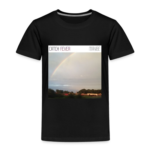 Catch Fever Maybe Single Cover - Toddler Premium T-Shirt