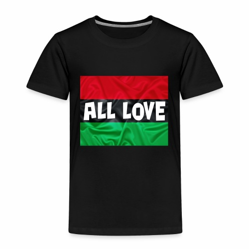ALL LOVE - Toddler Premium T-Shirt