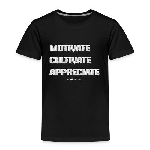 Motivate Cultivate Appreciate - Toddler Premium T-Shirt