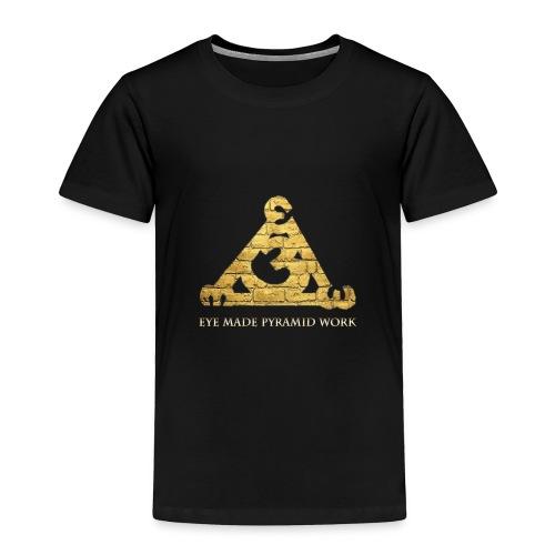 Eye Made Pyramid Work - Toddler Premium T-Shirt