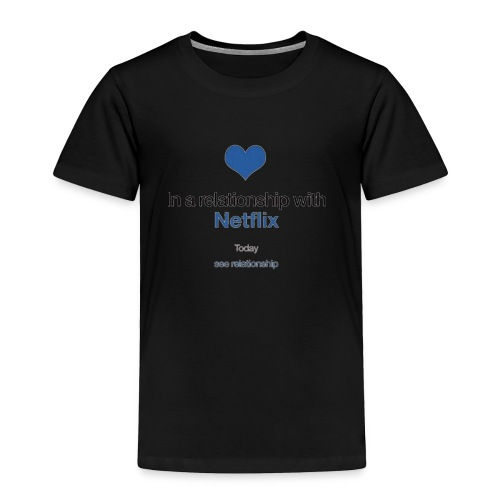 Netflix love - Toddler Premium T-Shirt