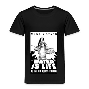 Make A Stand, Water is Life - Toddler Premium T-Shirt