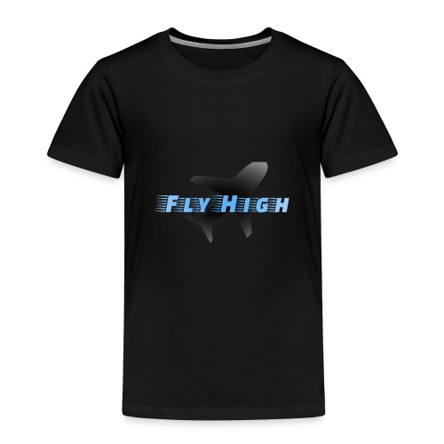 Fly High - Toddler Premium T-Shirt