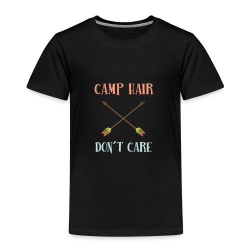 camp hair dont care t-shirt - Toddler Premium T-Shirt
