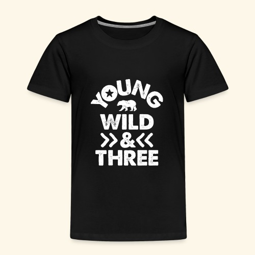 YOUNG WILD AND THREE TSHIRT - Wild Things Shirt - Toddler Premium T-Shirt