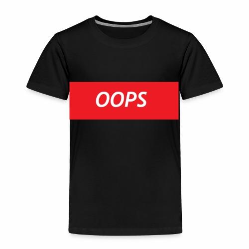 OOPS design - Toddler Premium T-Shirt