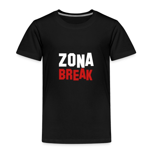 Zonabreak - Toddler Premium T-Shirt