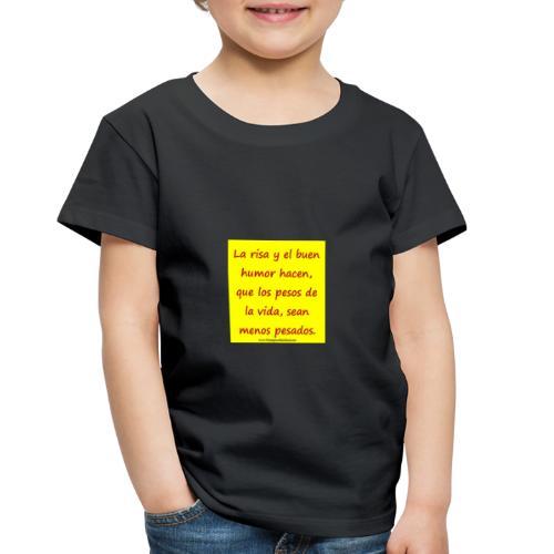 frases lindas risa y buen humor - Toddler Premium T-Shirt