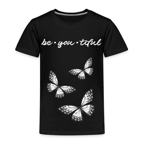 be_you_tiful_grey_white_text - Toddler Premium T-Shirt