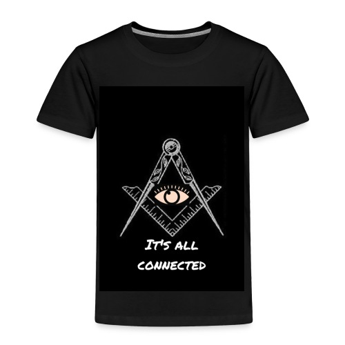 It's all connected. - Toddler Premium T-Shirt