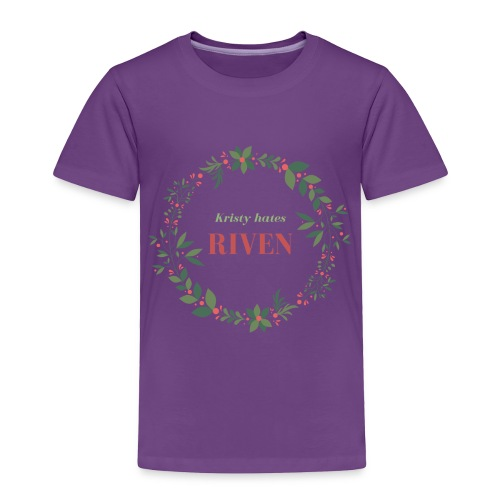 Kristy hates Riven - Toddler Premium T-Shirt