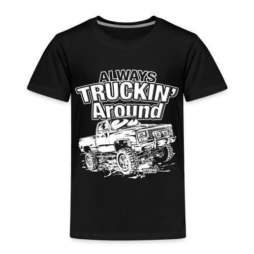 Truckin Around White - Toddler Premium T-Shirt