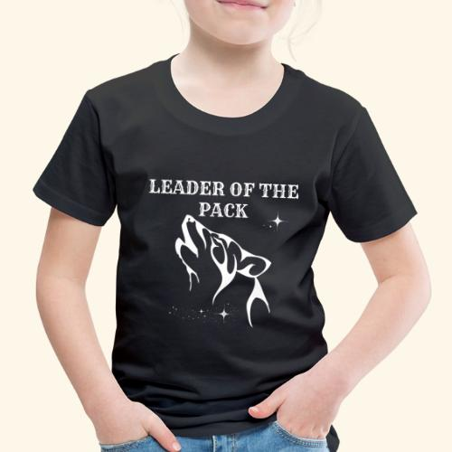 LEADER OF THE PACK WOLF - Toddler Premium T-Shirt