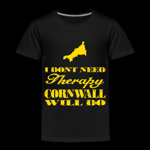 Don't need therapy/Cornwall - Toddler Premium T-Shirt