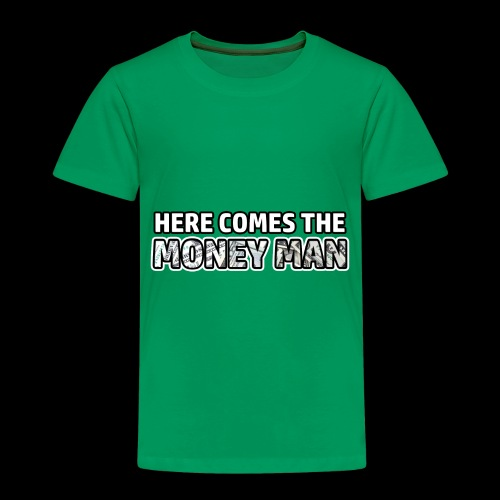 Here Comes The Money Man - Toddler Premium T-Shirt
