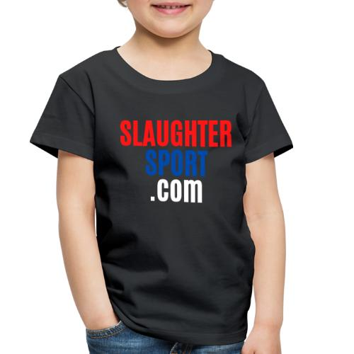 SLAUGHTERSPORT.COM - Toddler Premium T-Shirt