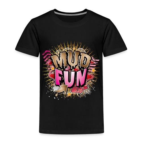 Mud Fun Girls - Toddler Premium T-Shirt
