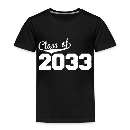 Class of 2033 - Toddler Premium T-Shirt