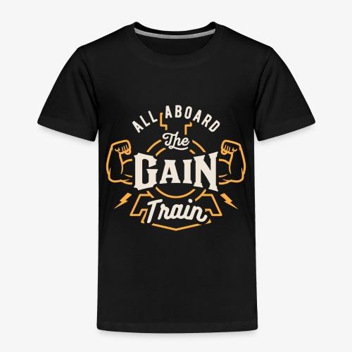 All Aboard The Gain Train - Toddler Premium T-Shirt