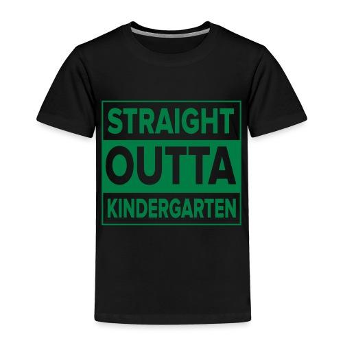 Straight Outta Kindergarten - Toddler Premium T-Shirt