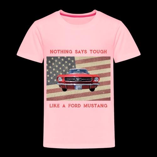 Mustang Tough - Toddler Premium T-Shirt