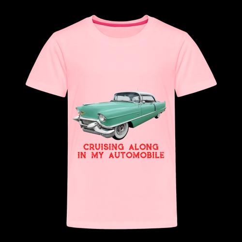 CRUISING ALONG - Toddler Premium T-Shirt