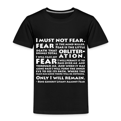 Litany Against Fear - Toddler Premium T-Shirt
