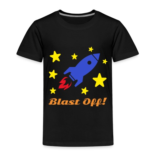 Blast Off - Toddler Premium T-Shirt