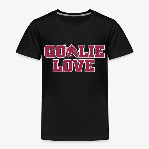Goalie Love - Toddler Premium T-Shirt