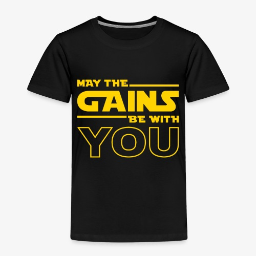 May The Gains Be With You - Toddler Premium T-Shirt