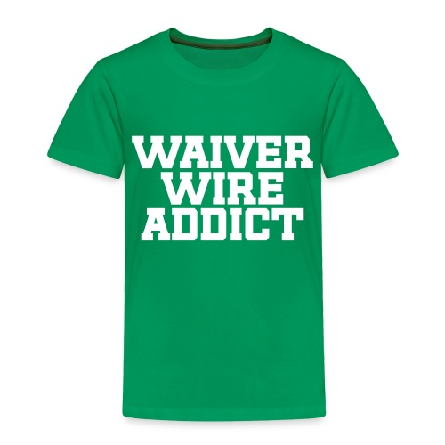 Waiver Wire Addict (Turquoise & Metallic Gold) - Toddler Premium T-Shirt