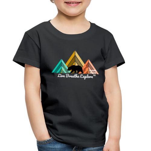 Live Breathe Explore Bear - Toddler Premium T-Shirt