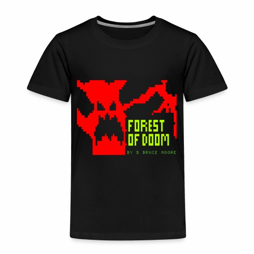Forest of Doom T-Shirts - Toddler Premium T-Shirt