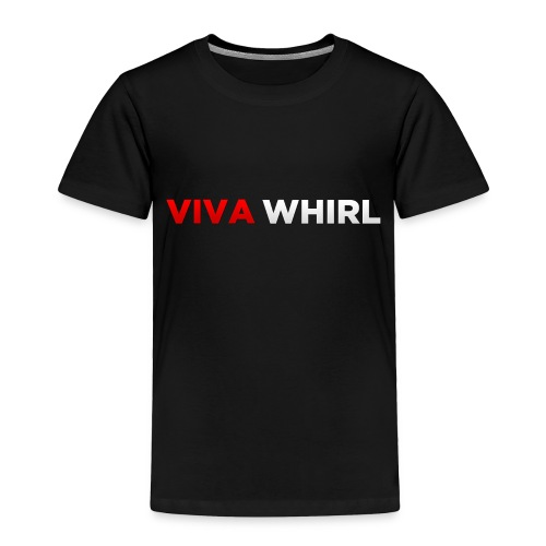 Viva Whirl Logo - Toddler Premium T-Shirt